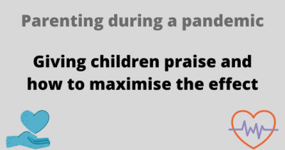 Giving children praise and how to maximise the effect