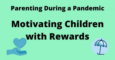 Motivating Children with Rewards