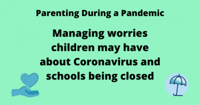 Managing worries children may have about coronavirus and schools being closed