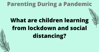 What are children learning from lockdown and social distancing?