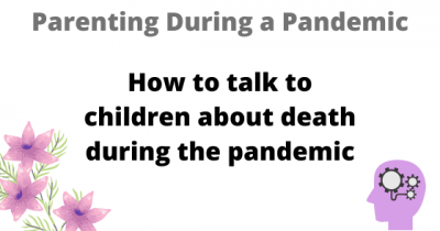 How to talk to children about death during the pandemic